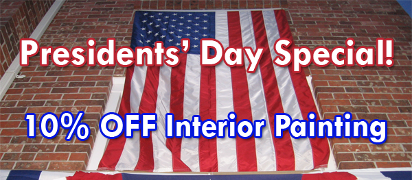 President's Day Special - 10% off any interior paint project